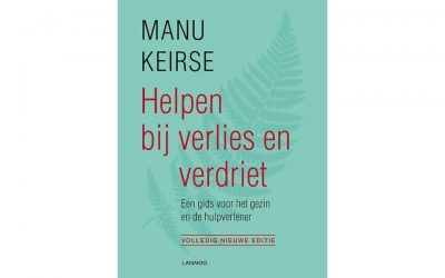 """""""Helpen bij verlies en verdriet' van Manu Keirse"""