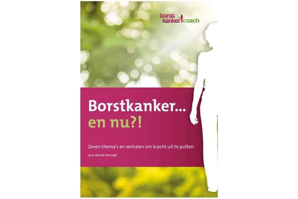 'Borstkanker…en nu?!' van Wanda Verhoeff